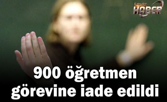 900 öğretmen görevine iade edildi