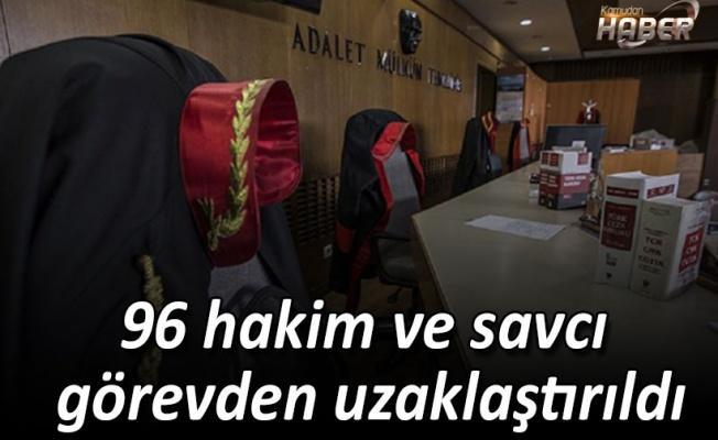 96 hakim ve savcı görevden uzaklaştırıldı