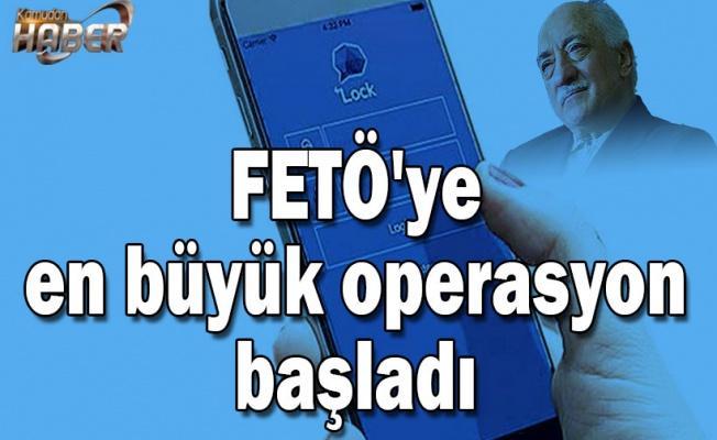 FETÖ'ye en büyük operasyon başladı