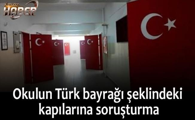 Okulun Türk bayrağı şeklindeki kapılarına soruşturma