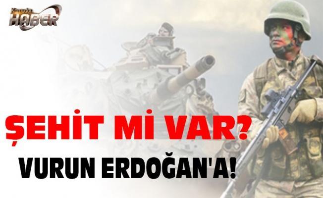 Şehit mi var? Vurun Erdoğan'a!