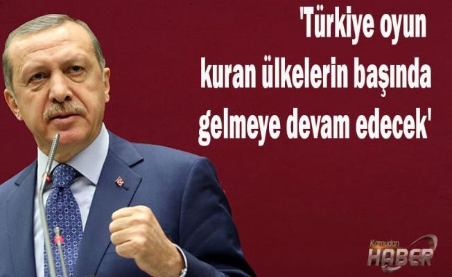 'Türkiye oyun kuran ülkelerin başında gelmeye devam edecek'