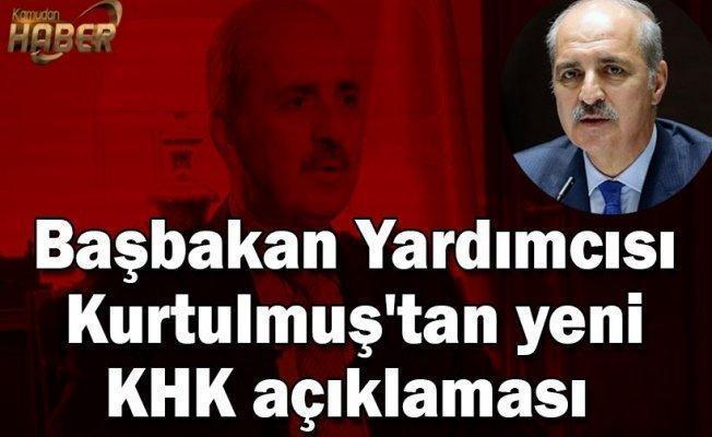 Başbakan Yardımcısı Kurtulmuş'tan yeni KHK açıklaması