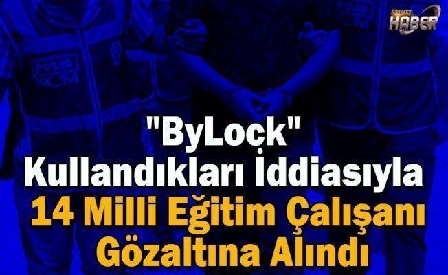"""""""ByLock"""" Kullandıkları İddiasıyla 14 Milli Eğitim Çalışanı Gözaltına Alındı"""