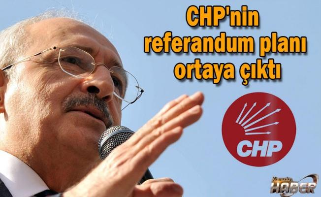 CHP'nin referandum planı ortaya çıktı