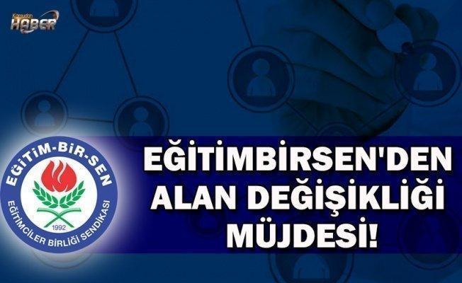 EĞİTİMBİRSEN'DEN ALAN DEĞİŞİKLİĞİ MÜJDESİ!
