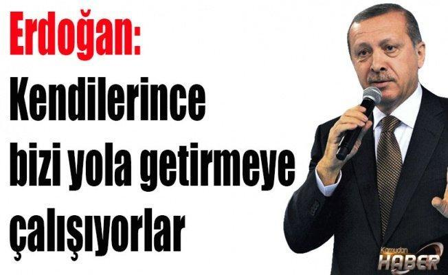 Erdoğan: Kendilerince bizi yola getirmeye çalışıyorlar