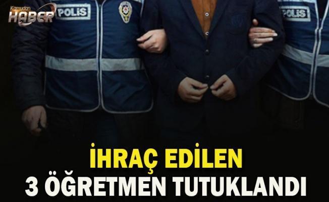 İhraç edilen 3 öğretmen tutuklandı