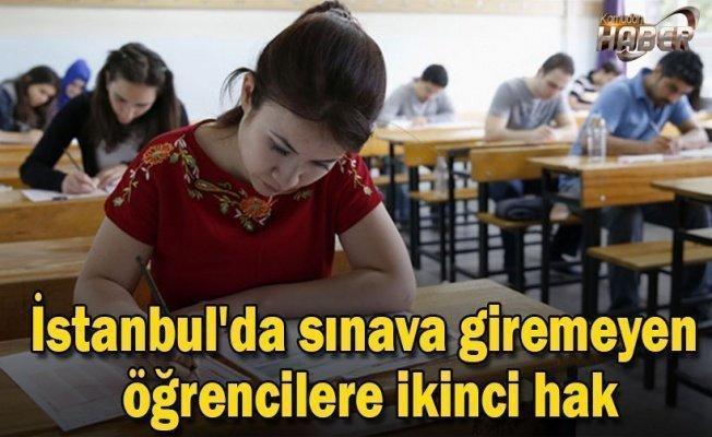 İstanbul'da sınava giremeyen öğrencilere ikinci hak