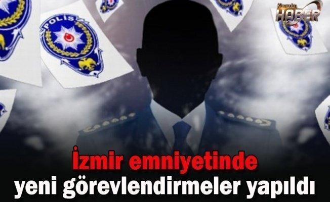 İzmir emniyetinde yeni görevlendirmeler yapıldı