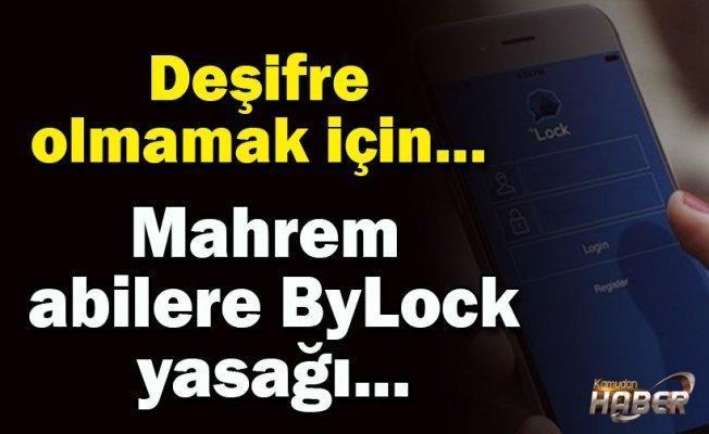 Mahrem abilere ByLock yasağı...
