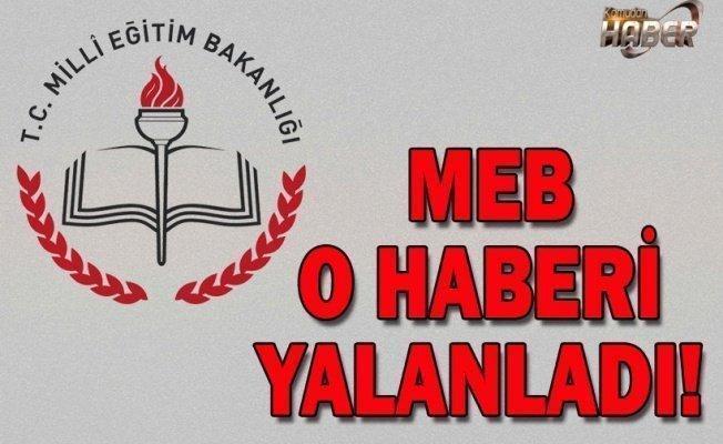 MEB O HABERİ YALANLADI!