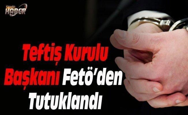 Milli Eğitim Teftiş Kurulu Başkanı Fetöden Tutuklandı