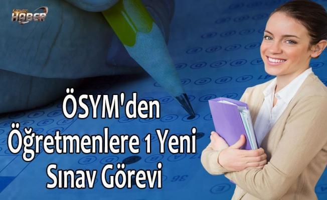 ÖSYM'den Yeni Sınav Görevi !
