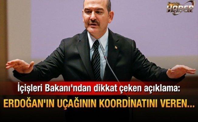 Süleyman Soylu: Erdoğan'ın uçağının koordinatlarını ABD verdi!