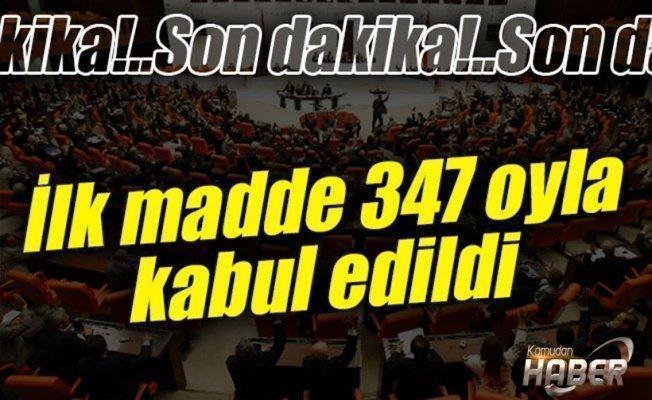 Teklifin birinci maddesi 347 oyla kabul edildi