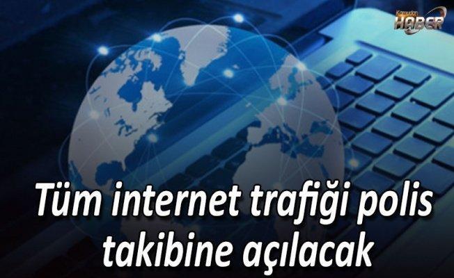 Tüm internet trafiği polis takibine açılacak