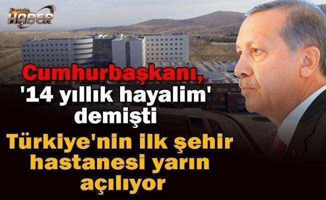 Türkiye'nin ilk şehir hastanesi yarın açılıyor