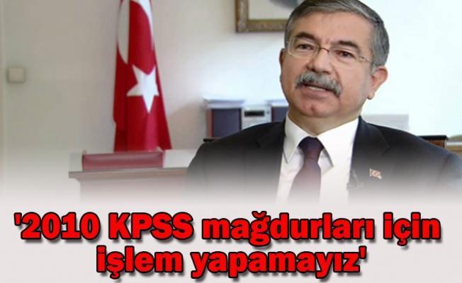 '2010 KPSS mağdurları için işlem yapamayız'