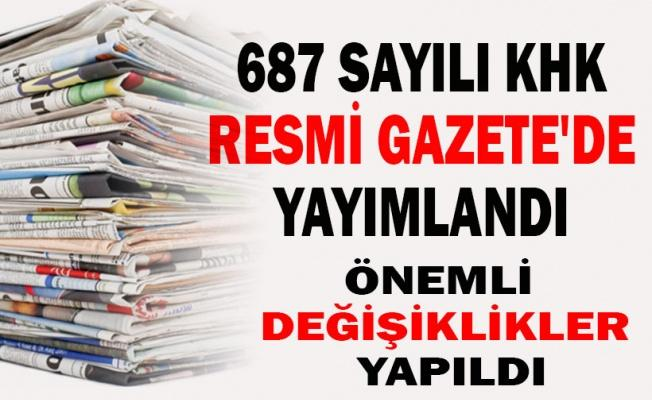 687 Sayılı KHK Resmi Gazete'de yayımlandı