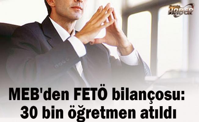 MEB'den FETÖ bilançosu: 30 bin öğretmen atıldı