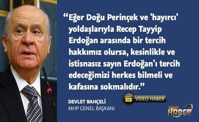 """MHP Genel Başkanı Devlet Bahçeli """"Kesinlikle Sayın Erdoğan'ı tercih edeceğiz"""""""