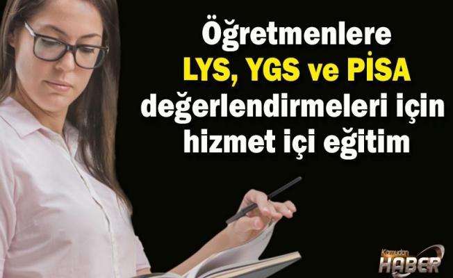 Öğretmenlere LYS, YGS ve PİSA değerlendirmeleri için hizmet içi eğitim