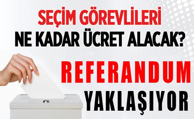 Referandum Görevli Ücretleri