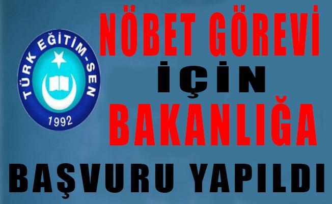 Türk Eğitim sen, Nöbet görevi için bakanlığa başvurdu