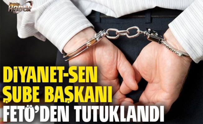 Diyanet-Sen Şube Başkanı FETÖ'den tutuklandı