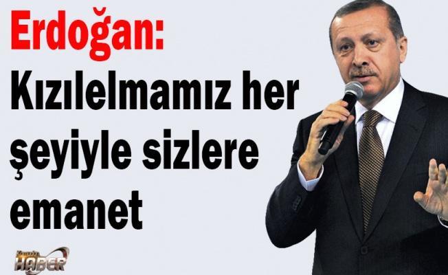 Erdoğan: Kızılelmamız her şeyiyle sizlere emanet