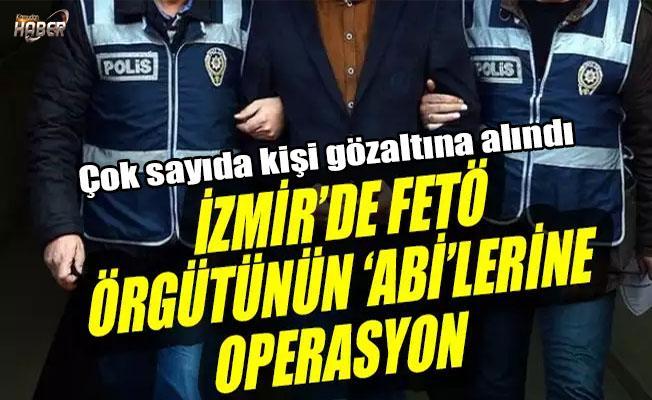 İzmir'de FETÖ'nün 'örgüt abi'lerine operasyon yapıldı