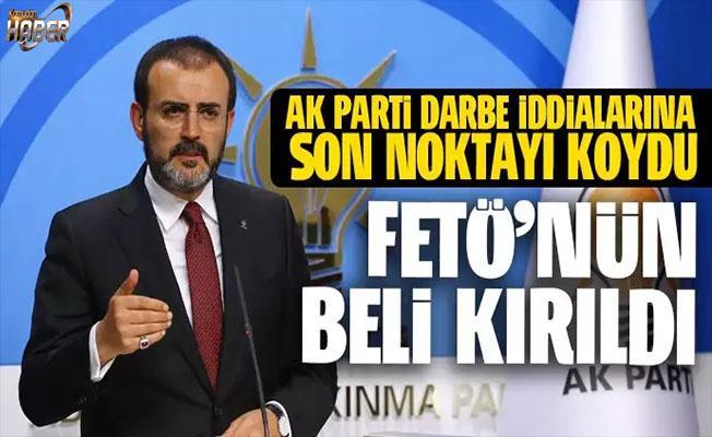AK Parti Sözcüsü Ünal: FETÖ'nün beli kırılmıştır.