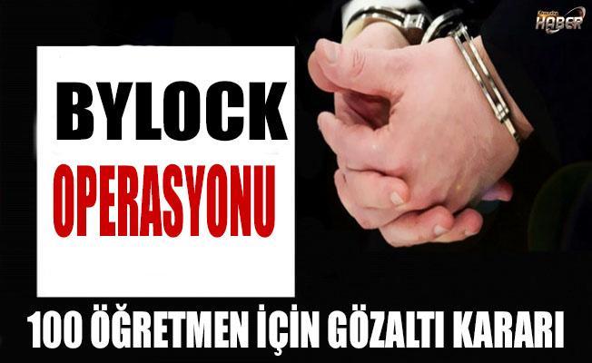 İstanbul'da Bylock kullanan 100 öğretmen için gözaltı kararı alındı.