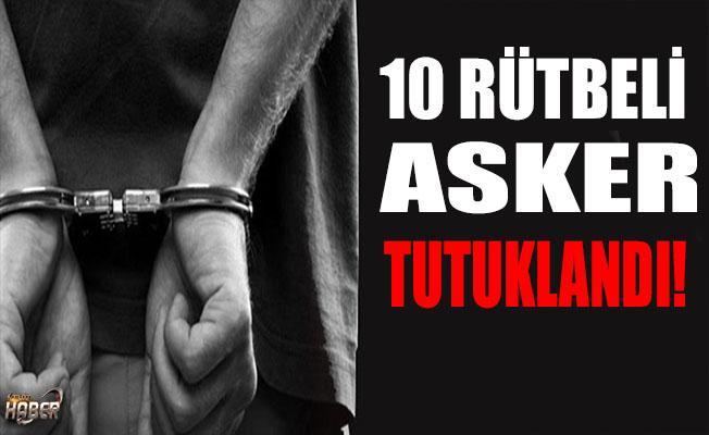 10 rütbeli asker FETÖ'den tutuklandı