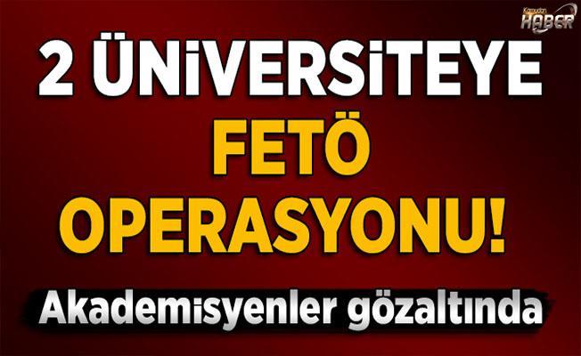 2 üniversiteye FETÖ operasyonu!
