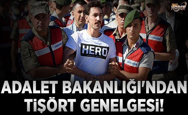 Adalet Bakanlığı, tişört genelgesi yayımladı!