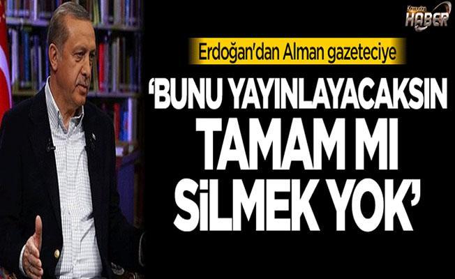 Cumhurbaşkanı Erdoğan, Alman gazeteciyi sorduğu sorularla sıkıştırdı.