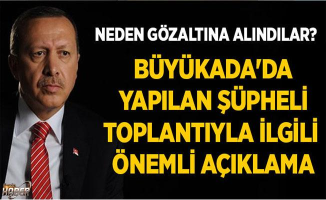 Cumhurbaşkanı Erdoğan'dan Büyükada'daki şüpheli toplantıyla ilgili önemli açıklama!