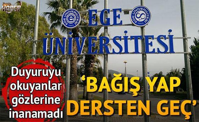 Ege Üniversitesinde 'bağış yap, dersten geç' duyurusu!