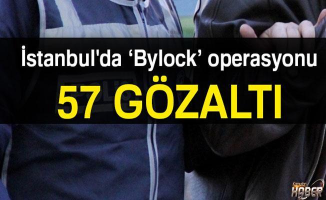 İstanbul'daki FETÖ operasyonunda 57 kişiye gözaltı!