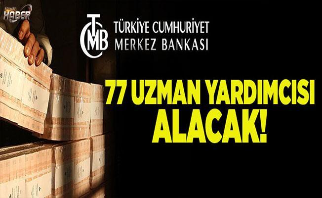 Merkez Bankası, 77 uzman yardımcısı alacağını duyurdu!