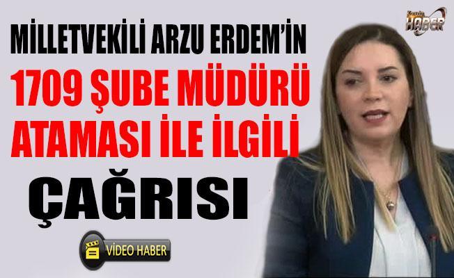 Milletvekili Arzu ERDEM'den 1709 Şube Müdürü Ataması ile ilgili çağrısı!