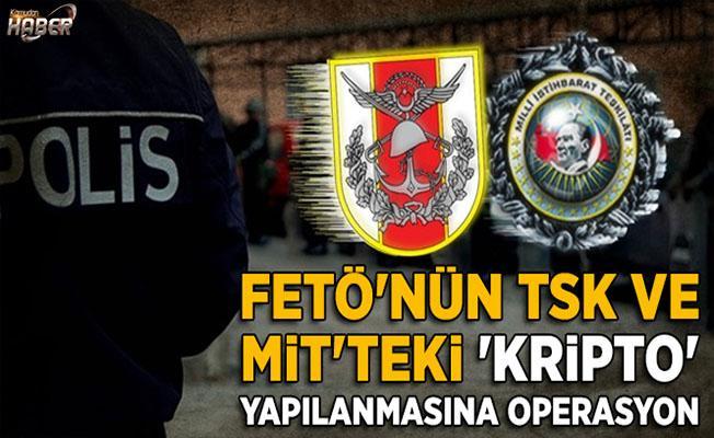 TSK ve MİT'teki 'kripto' yapılanmasına operasyon yapıldı!
