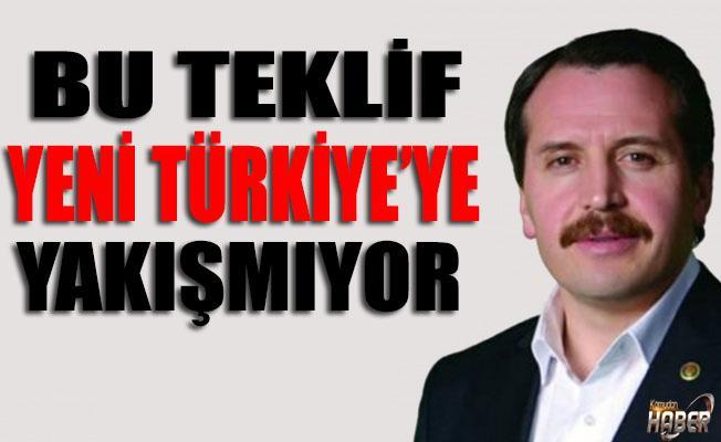Ali YALÇIN: Bu teklif yeni Türkiye'ye yakışmıyor