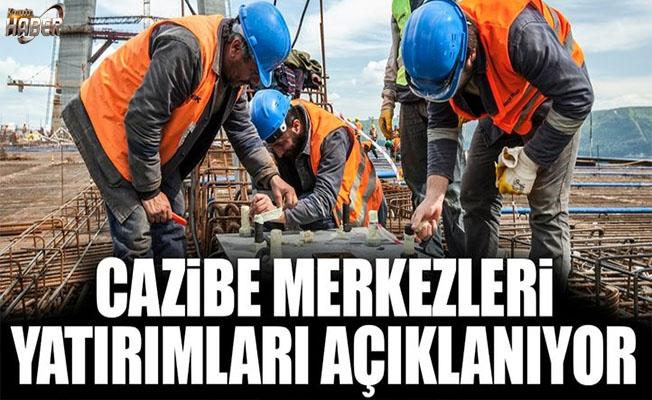 Cazibe merkezlerine yapılacak yatırımlar belirlendi.