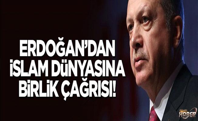 İslam dünyası için Erdoğan'dan birlik çağrısı!