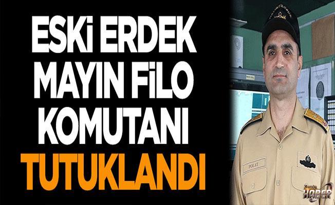 Son Dakika! Eski Erdek Mayın Filo Komutanı tutuklandı