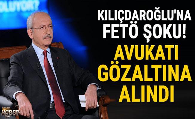 Kılıçdaroğlu'nun avukatına FETÖ gözaltısı!