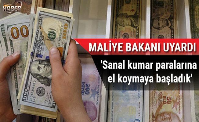 Maliye Bakanı: Sanal kumar paralarına el koymaya başladık